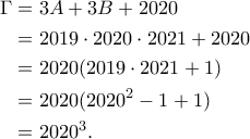 \begin{aligned}  	\Gamma&=3A+3B+2020\\                      &=2019\cdot 2020\cdot 2021+2020\\  &=2020(2019\cdot 2021+1)\\  &=2020(2020^2-1+1)\\  &=2020^3.  	\end{aligned}